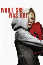 While She Was Out (2008) ขณะที่เธอออกไป